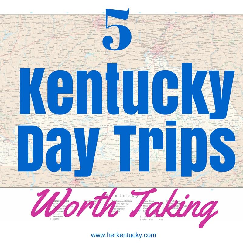 5 Kentucky Day Trips Worth Taking | HerKentucky.com