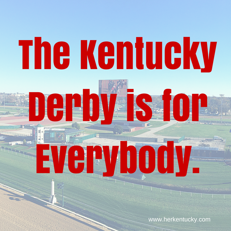 The Kentucky Derby is for Everybody