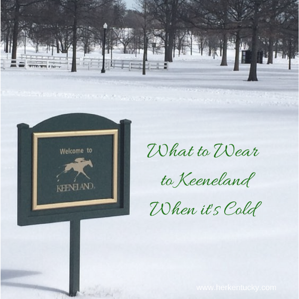 What to Wear to Keeneland When It's Cold | Lexington KY Fashion Blogger