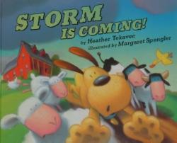 Storm is Coming!  Dial Books (Penguin) 2002  Illustrated by Margaret Spengler..  Winner of IRA/CBC Children's Choice Award