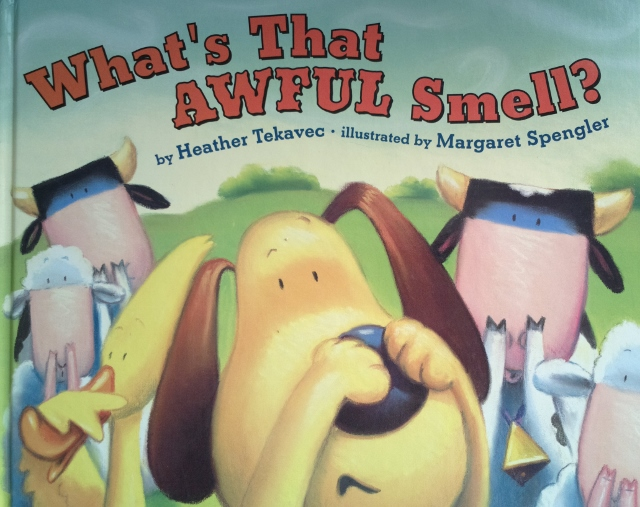 What's That Awful Smell?  Dial Books (Penguin) 2004 Illustrated by Margaret Spengler  Winner of IRA/CBC Children's Choice Award