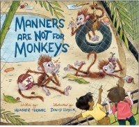 MANNERS ARE NOT FOR MONKEYS!  Kids Can Press April 1,2016     Illustrated by David Huyck  2017 - Rainforest of Reading Readers' Choice Award, OneWorld Schoolhouse Foundation, Winner  2016 - Best Books for Kids and Teens, Canadian Children's Book Centre, Winner