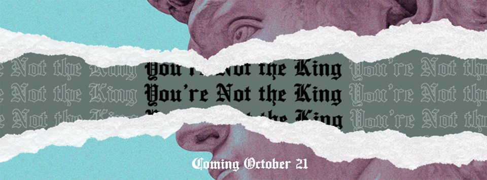 You're Not the King.jpg