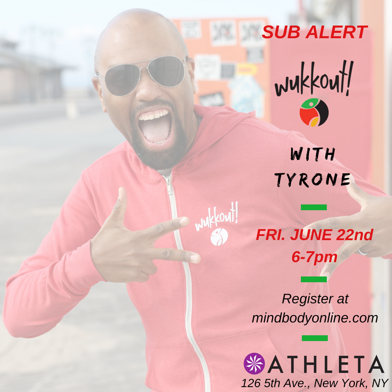 Tyrone will be subbing the 6/22 class.