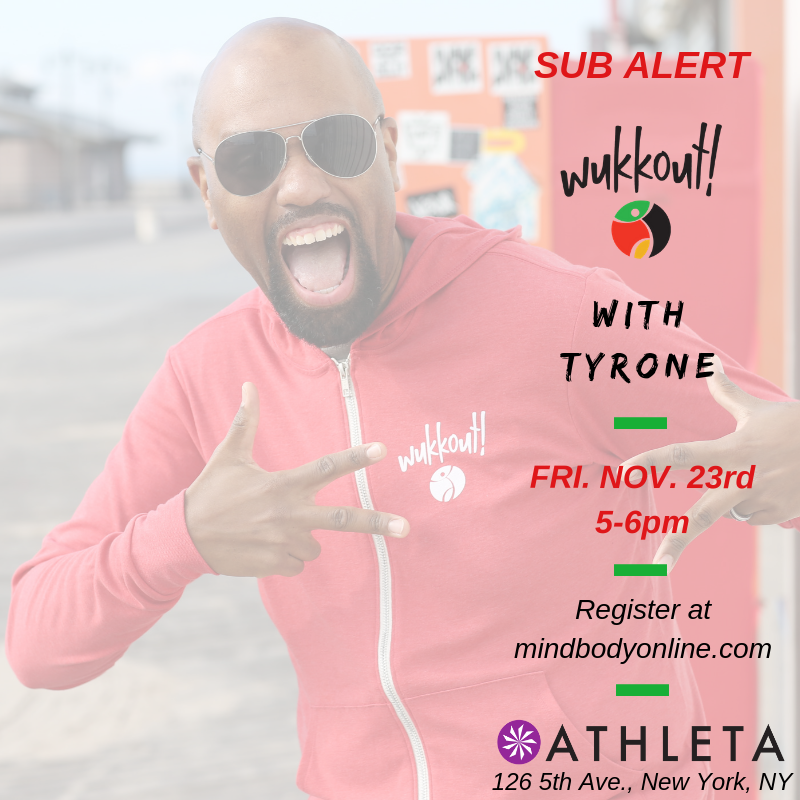 Wukkout!® Instructor Tyrone will be leading the class on Friday 11/23.