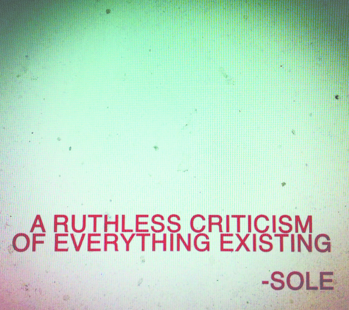 A Ruthless Criticism Of Everything Existing $10