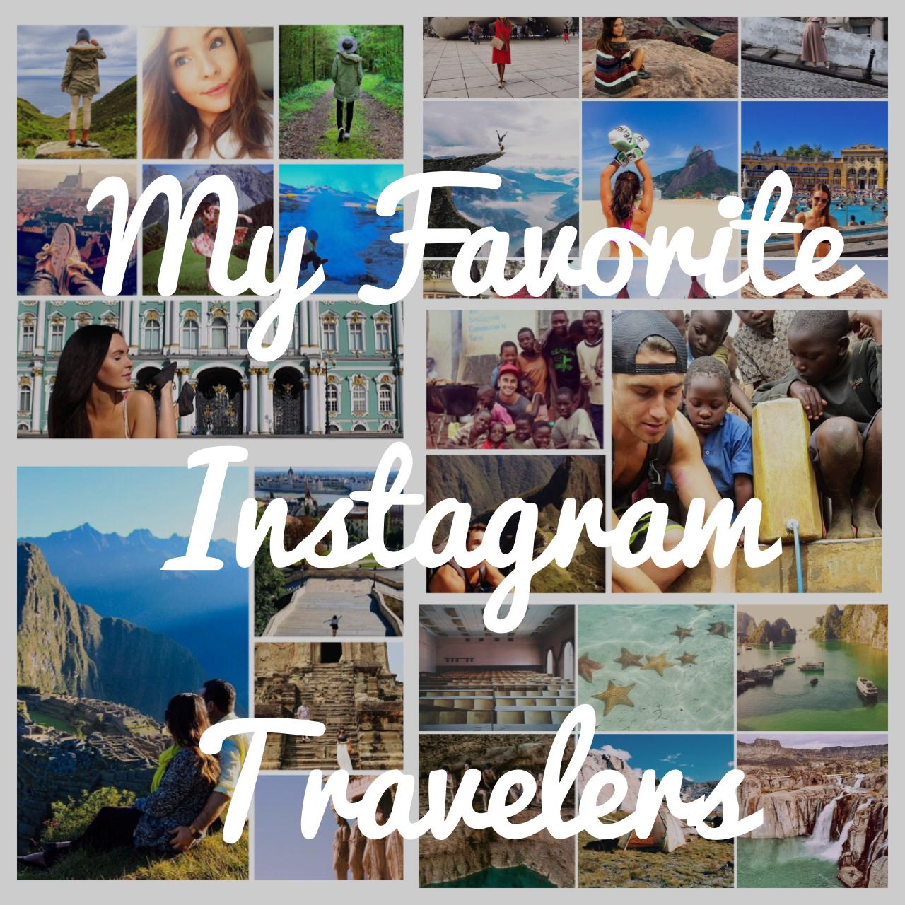 My favorite Instagram Travelers