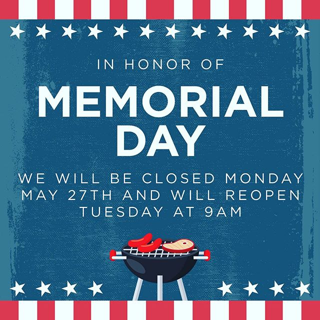 We will be closed Monday 5/27 for Memorial Day and will reopen Tuesday at 9am. #memorialday #honor #america #summer