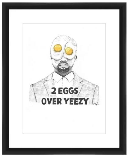 2 Eggs over Yeezy , $99