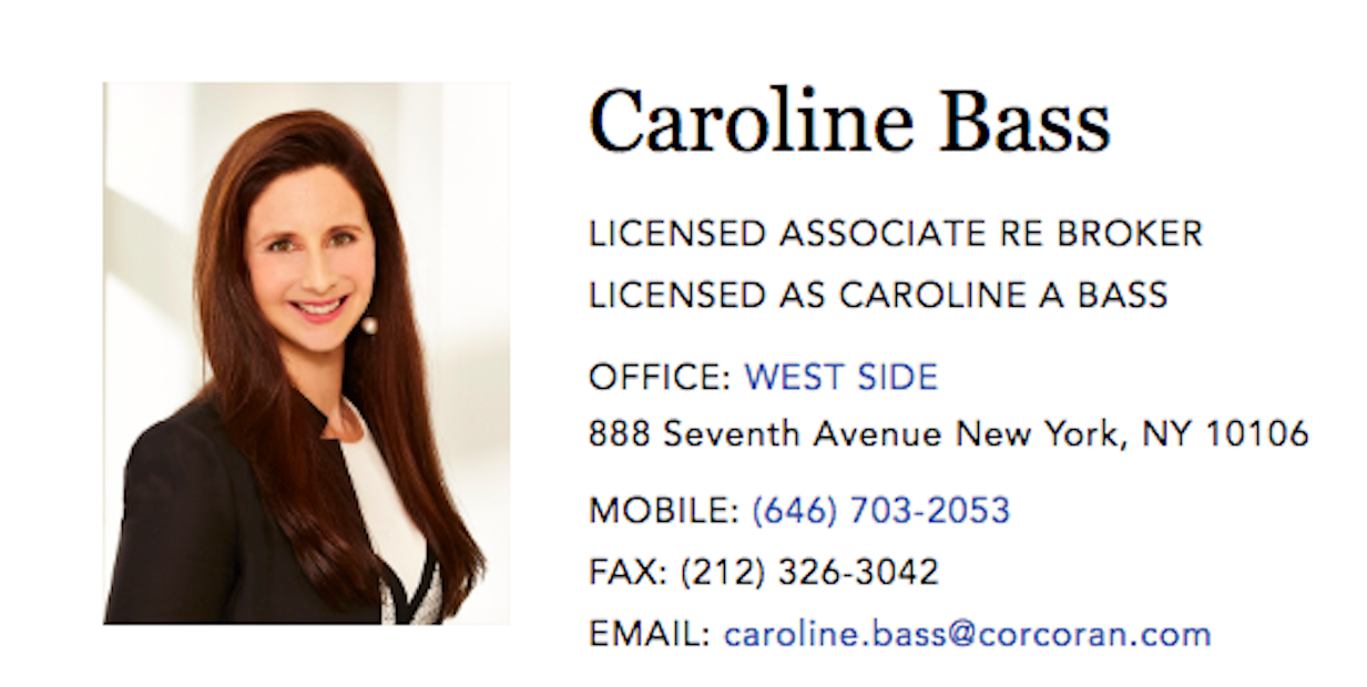 Caroline Bass         of Corcoran Real Estate Firm