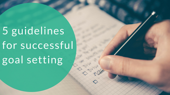 5 guidelines for successful goal setting.jpg