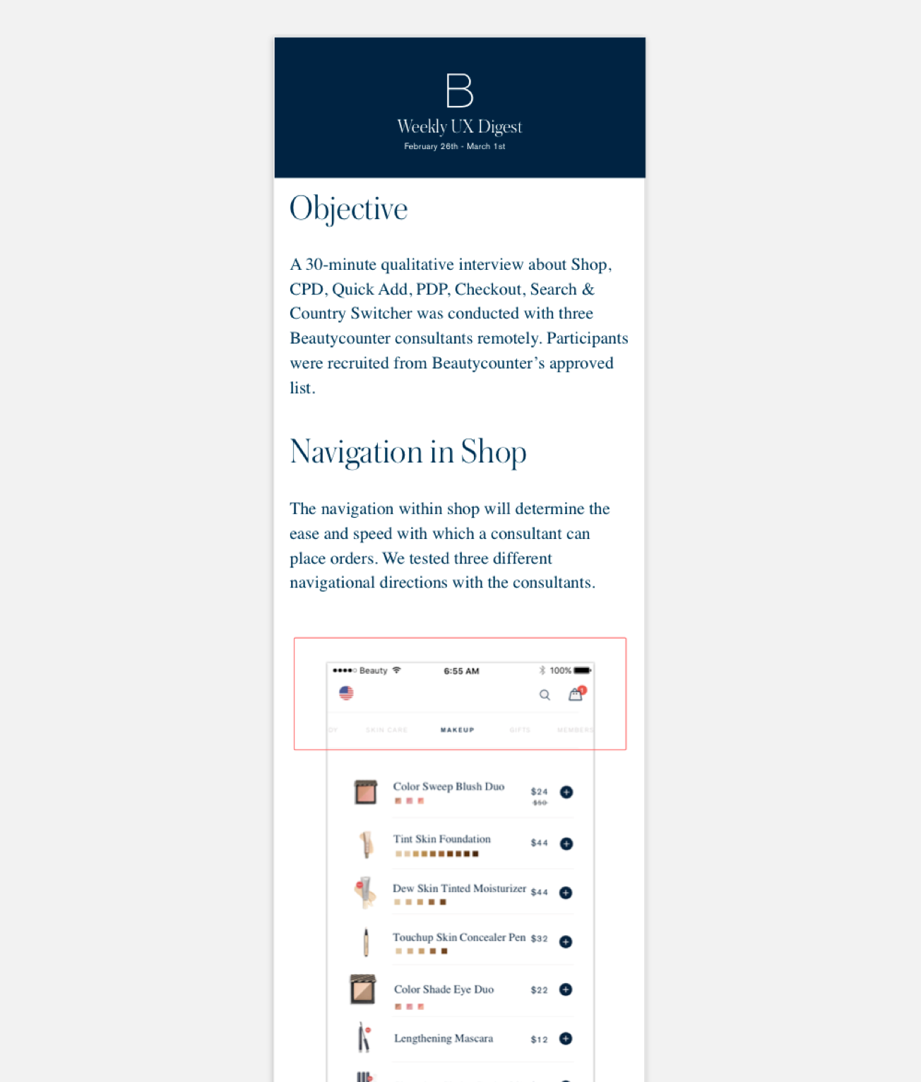 One UX digest deliverable on navigation user testing. Shared with Beautycounter weekly to stay involved in our research and learnings.