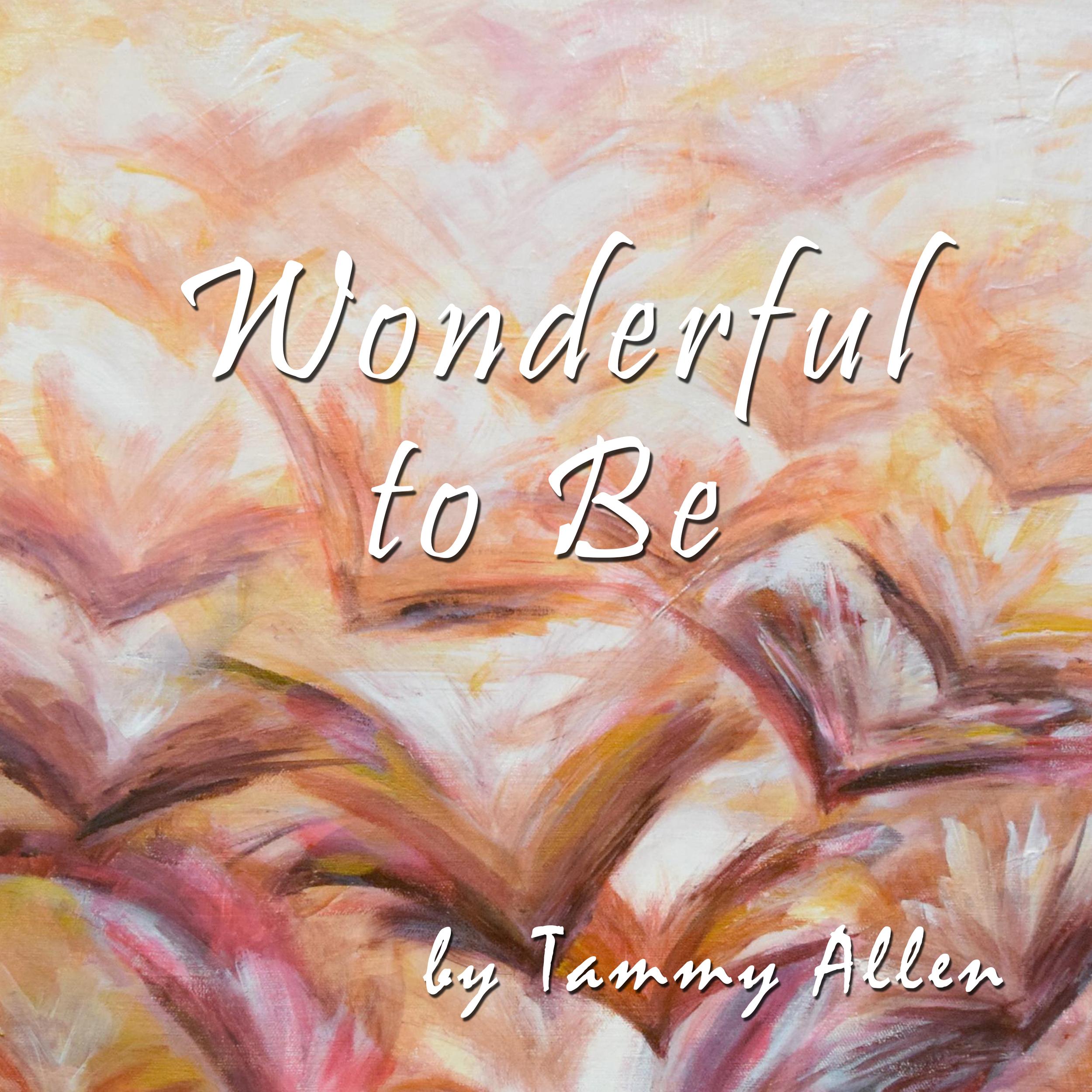 Wonderful To Be - Tammy Allen