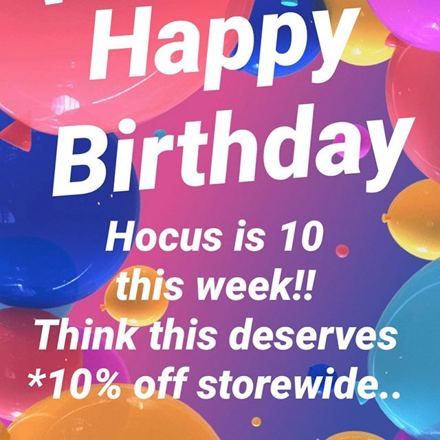Hocus is turning 10 😱😱😱 So 10% off storewide.. *Available this week only till end of business 6.07.19. Only on stock already in store. Not valid with any other offer. #happybirthday #hocuspocusccc #discount #10%offstorewide #sales