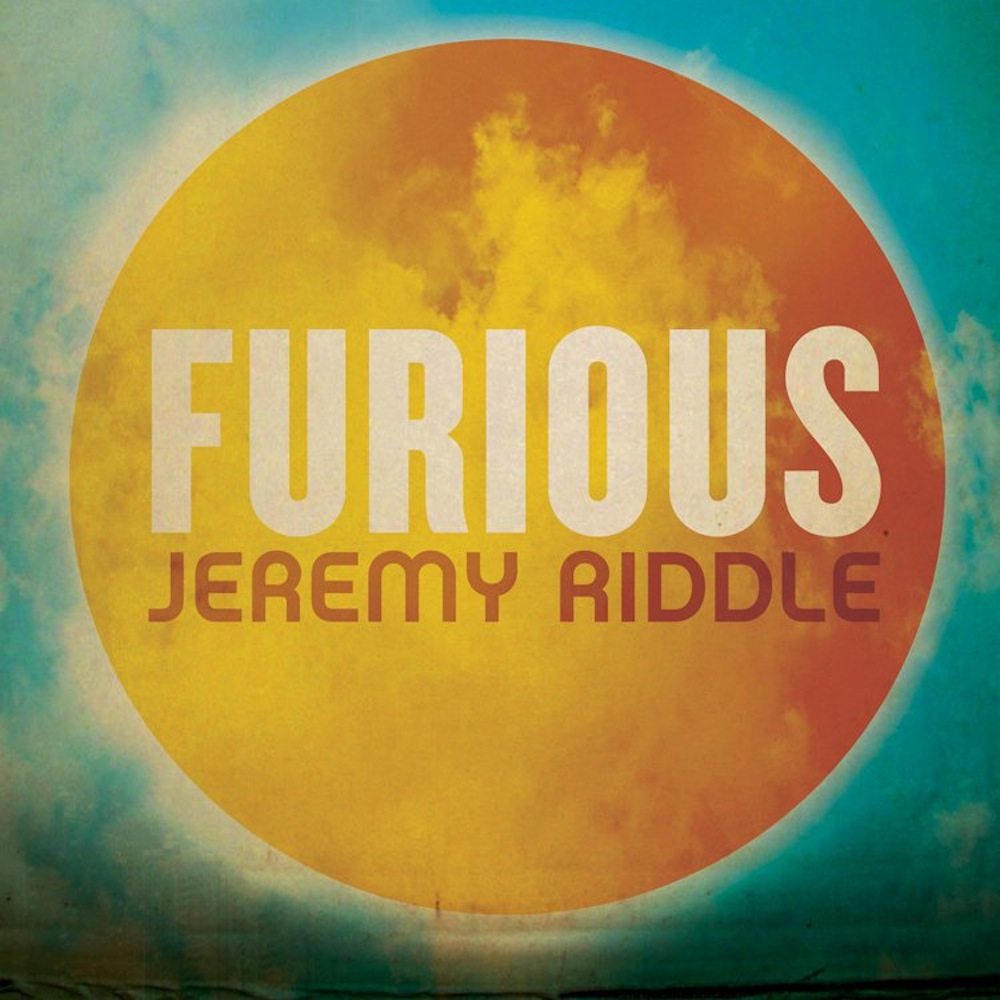 Jeremy Riddle: Furious