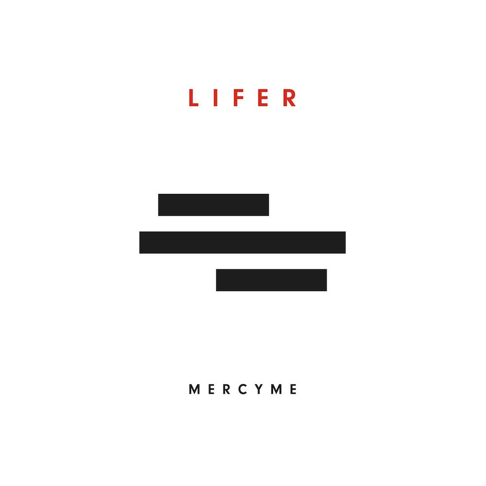 MercyMe: Lifer