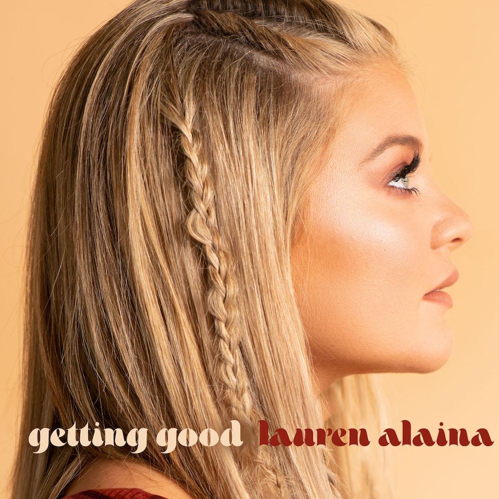 Lauren Alaina: Getting Good