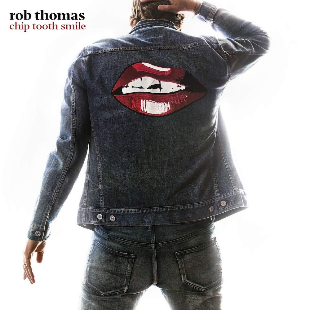 Rob Thomas: Chip Tooth Smile