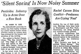 """John Lee's  NY Times  article from July 22, 1962 where he wrote, """"The $300,000,000 pesticides industry has been highly irritated by a quiet woman author whose previous works on science have been praised for the beauty and precision of the writing."""""""