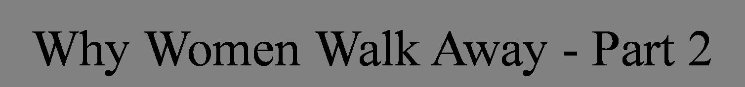 Why Women Walk Away - Part 2.png