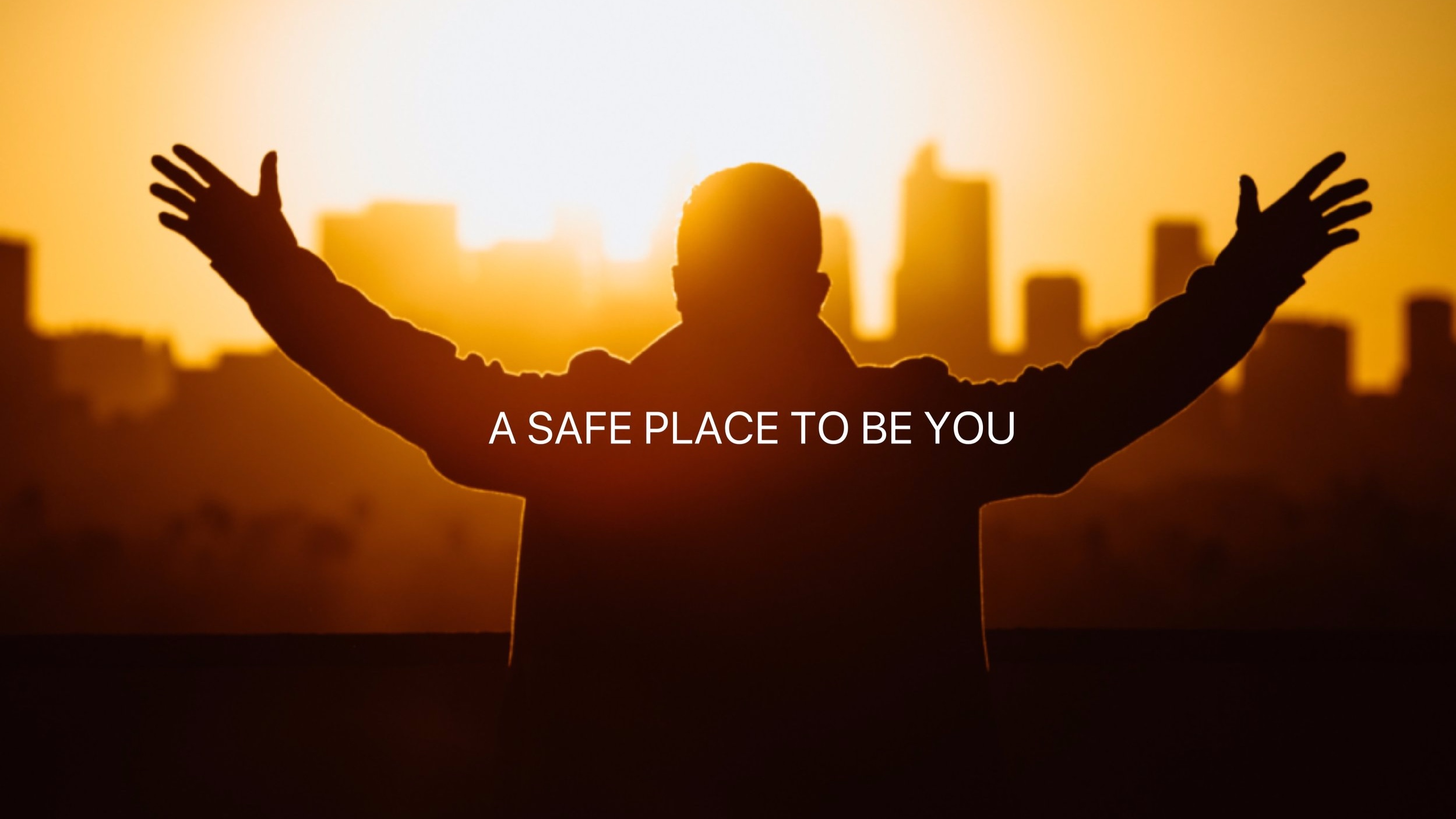 SAFE PLACE TO BE YOU.jpg