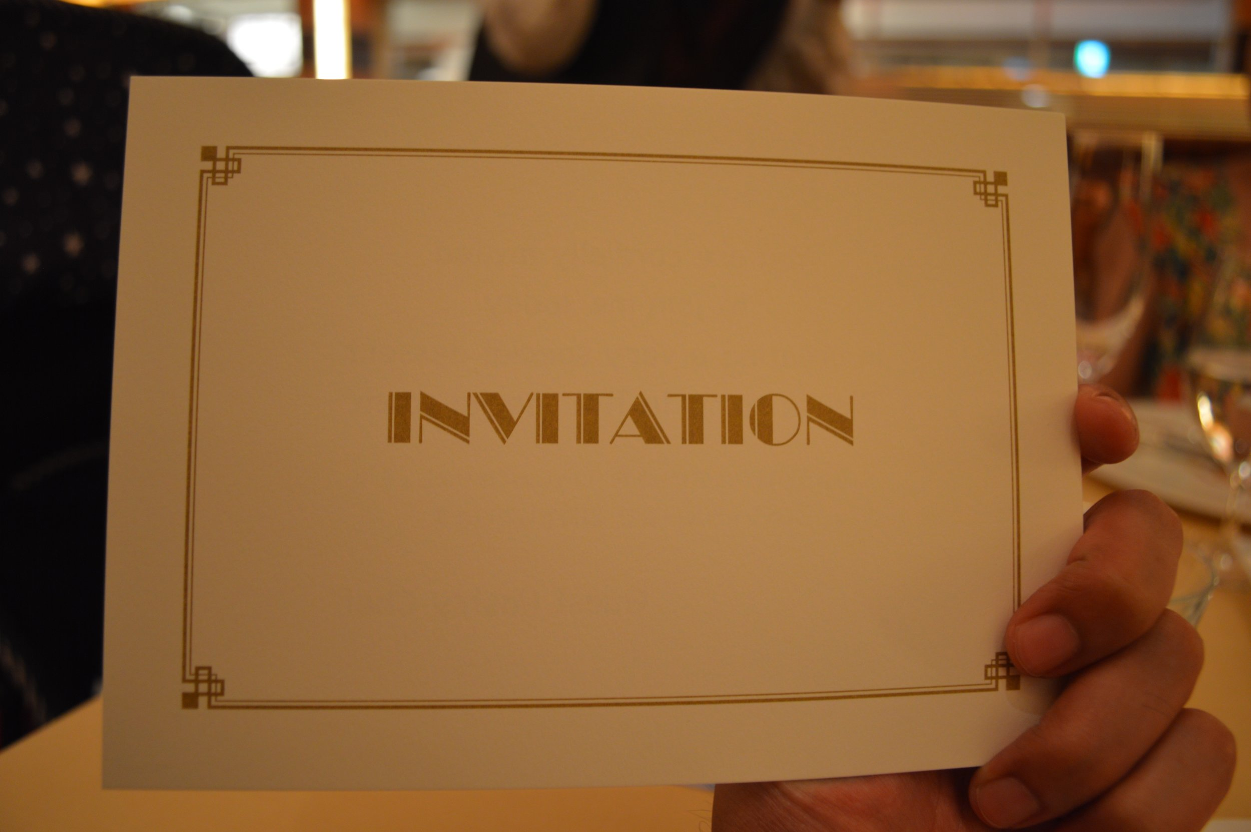We received an invitation halfway through our course dinner