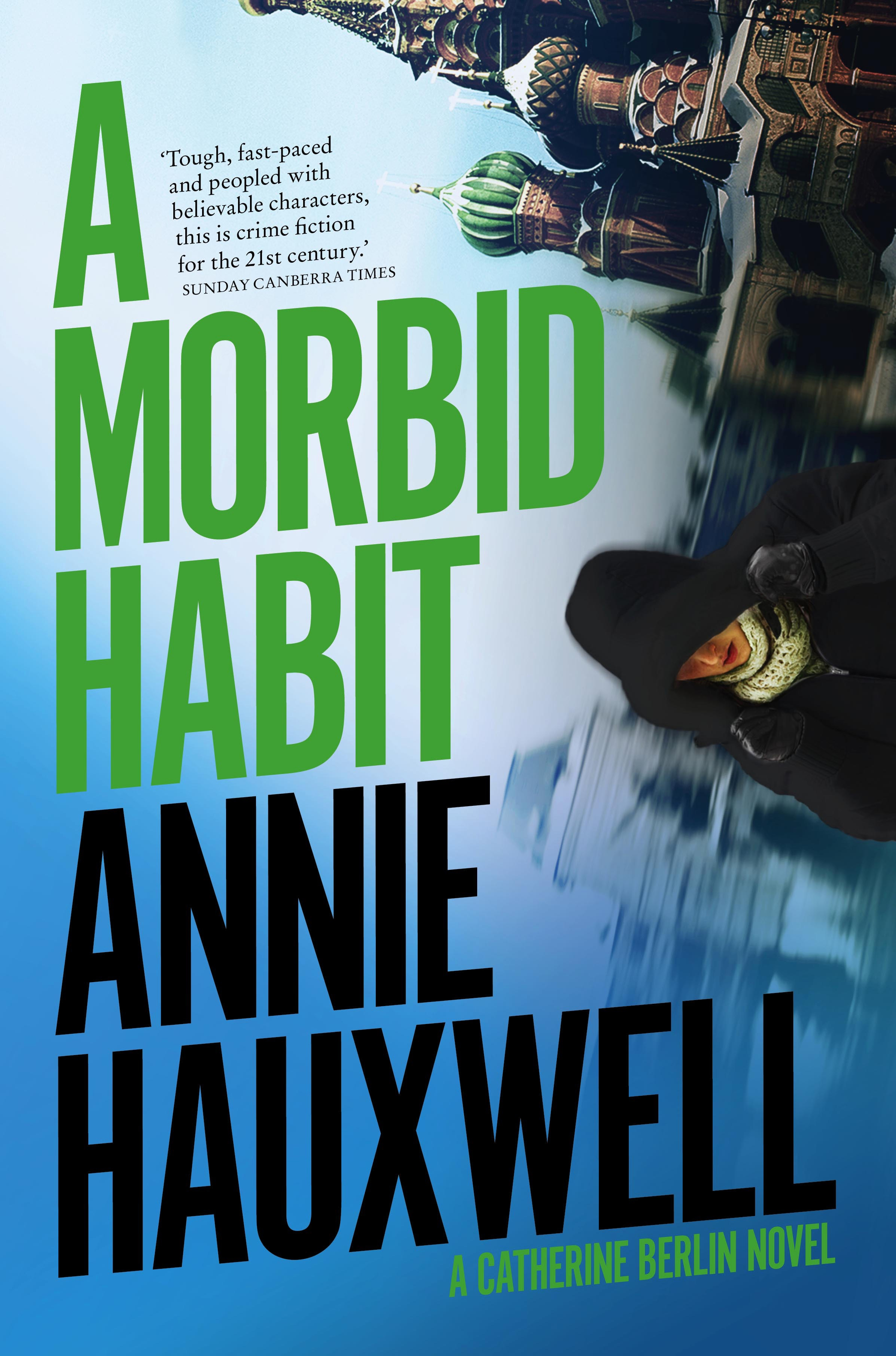 Annie Hauxwell, A Morbid Habit, Penguin: Michael Joseph, $29.99