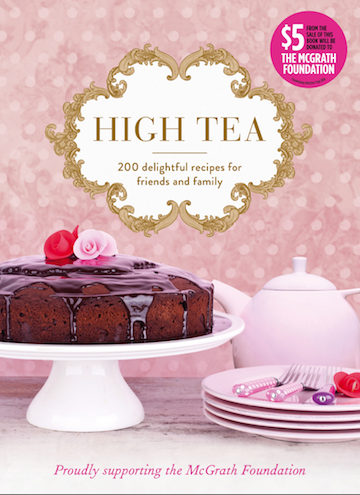 High Tea,  $39.99,  Penguin (Viking). $5 from every sale goes to the McGrath Foundation.