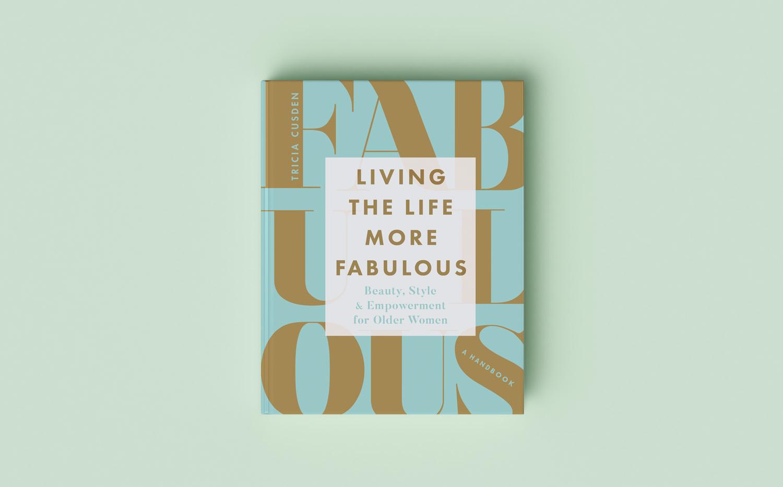Living the Life More Fabulous.jpg
