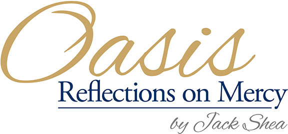 Oasis Reflections on Mercy by Jack Shea Immaculate Conception St. Joseph Parishes Catholic Church in Chicago