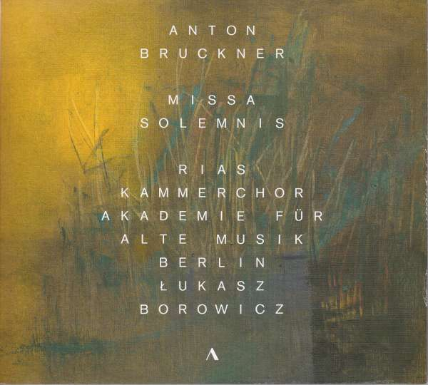 Bruckner Missa Solemnis Rias Akamus