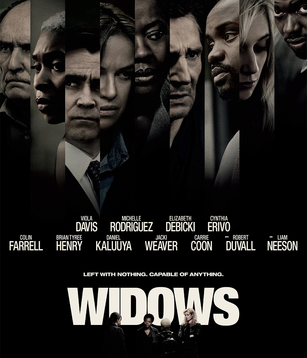 "Steve McQueen's ""Widows"" (2018)      Artwork Licensed For Steve McQueen's Feature Film ""Widows"" (2018) Set Decor    Set in contemporary Chicago, amidst a time of turmoil, four women with nothing in common except a debt left behind by their dead husbands' criminal activities take fate into their own hands and conspire to forge a future on their own terms."