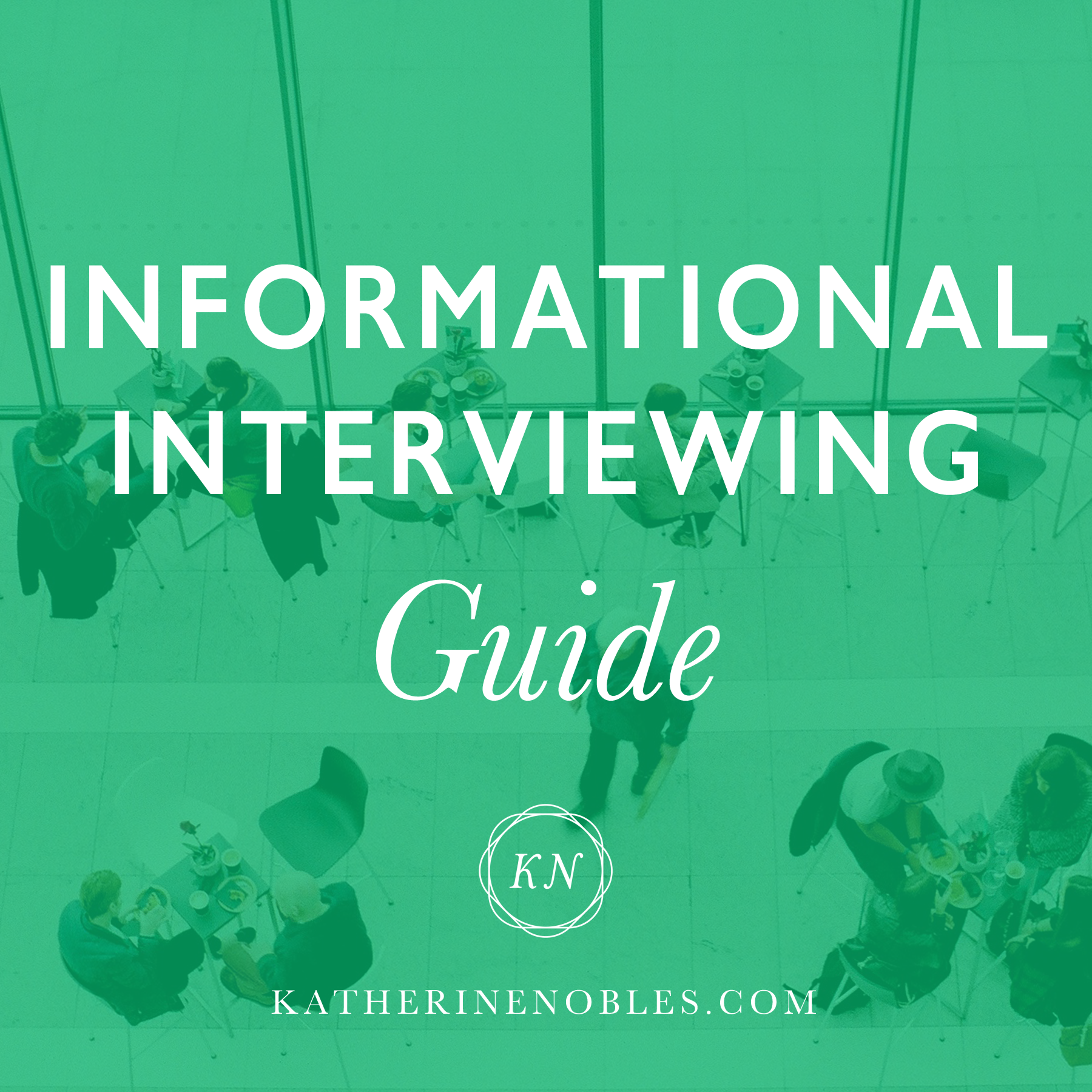 Informational Interviewing Guide