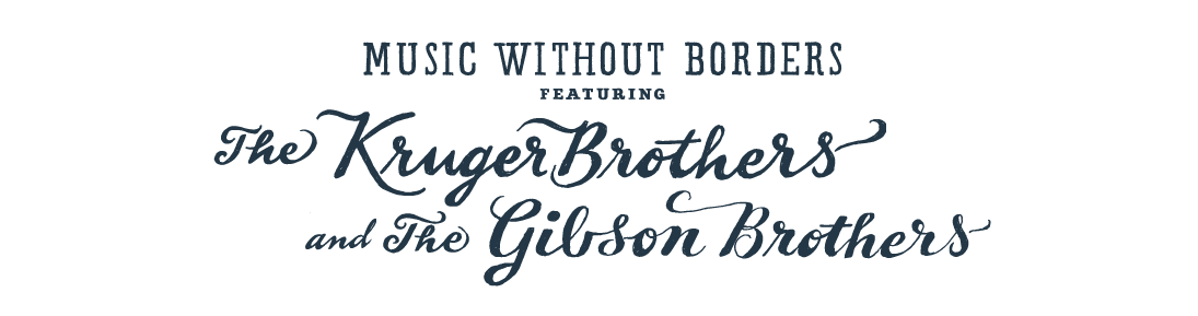 Music Without Borders featuring The Kruger Brothers and The Gibson Brothers