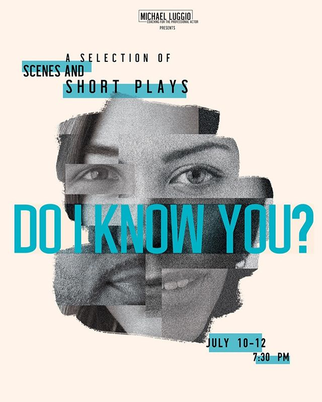 July 10-12 I am directing performances of 'Do I Know You?', a selection of scenes and short plays at the Bridge Theater at Shetler Studios, featuring 8 talented actors from my classes. . 'Do I Know You?' is a collection of stories about who you know and what you don't. It's a night full of both comedy and drama featuring pieces from the plays 'Wonder of the World' by David Lindsay-Abaire, 'Reasons to be Pretty' by Neil La Bute; and the short plays 'The Man Who Couldn't Dance' by Jason Katims, and 'Roger and Vanessa' by Brett C. Leonard. . Performances begin July 10th at 7:30pm in The Bridge Theater at Shetler Studios, 244 W.54th Street, 12th Floor. Tickets are $10 at the door.  Hope to see you there!