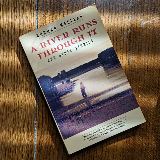 """In our family, there was no clear line between religion and fly fishing."" Norman MaClean #ARIverRunsThroughIt  #inspiredbookchallenge Day 18 - #FirstLineFriday"