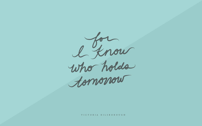 Blue I Know Who Holds Tomorrow
