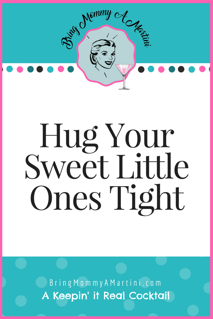 hug-your-sweet-little-ones-tight