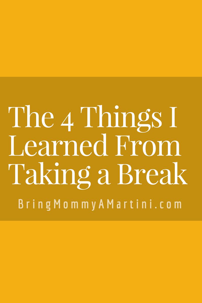 4 things I learned from taking a break