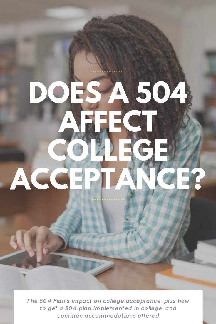 Does A 504 Affect College Acceptance? | Bring Mommy A Martini