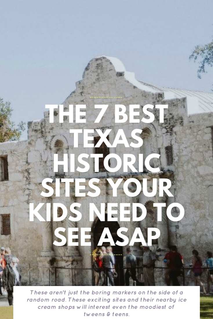 7 Best Texas Historic Sites Your Kids Need To See ASAP | Bring Mommy A Martini