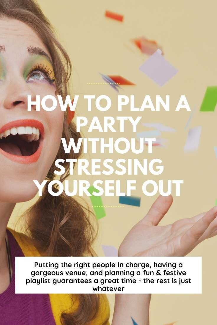 How To Plan A Party Without Stressing Yourself Out | Bring Mommy A Martini