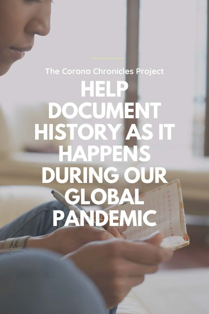 The Corona Chronicles Project: Help Write History As It Happens During Our Global Pandemic | Bring Mommy A Martini