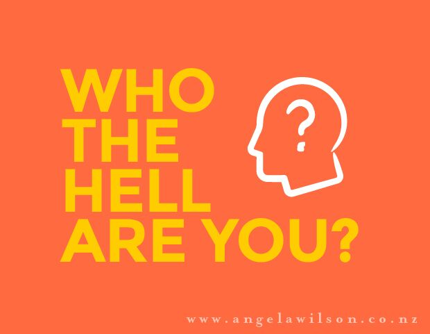 Who The Hell Are You? - You need some help with direction - one that is best for you and your business. You may need some clarity around who you are and what you stand for or you may just need some valuable time to take stock and re-assess and chew that fat with someone who isn't so close to your business - fresh eyes if you will.Click on the button below if this sounds like what you need - no obligation just straight, honest talking.