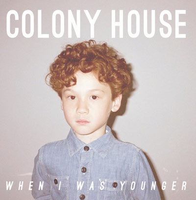 colony-house-when-i-was-younger-12459.jpg
