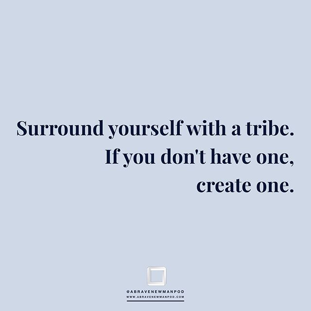 We need other people in our lives to hold us up and love us when we're down. See your greatness in the reflection of those who love you, and you might see the beautiful parts of yourself that you've hidden even from yourself. Create a tribe of people who are your soul brothers and sisters and let the love grow and grow!
