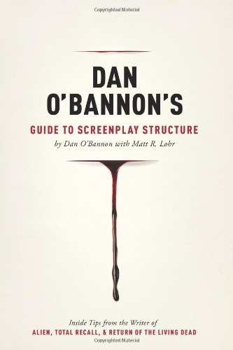 Dan O'Bannon's Guide to Screenplay Structure