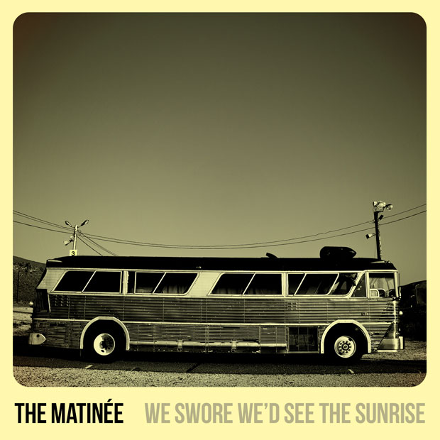 THE MATINEE -  WE SWORE WE'D SEE THE SUNRISE     ENGINEERING - EDITING