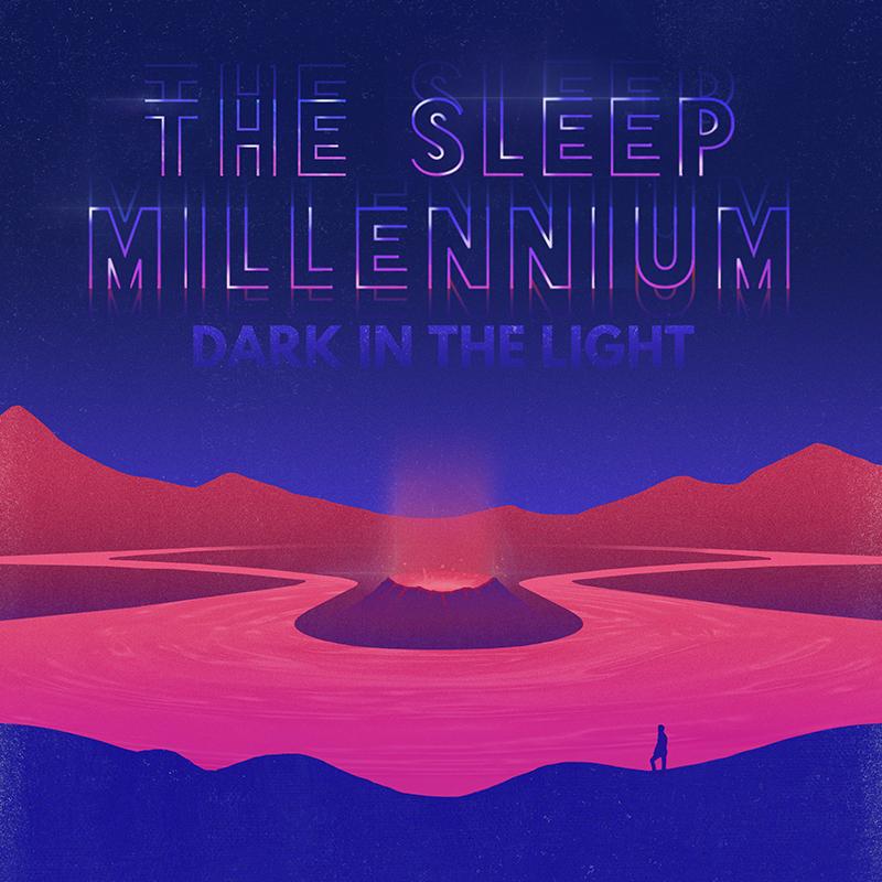 THE SLEEP MILLENNIUM - DARK IN THE LIGHT     MIXING - PROGRAMMING