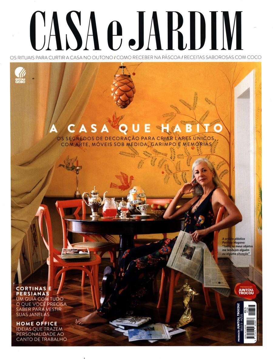 Revista Casa e Jardim edição março 2018 - A Casa Que Habito